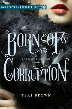 Born of Corruption by author Teri Brown