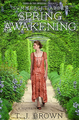 Summerset Abbey: Spring Awakening by author T.J. Brown